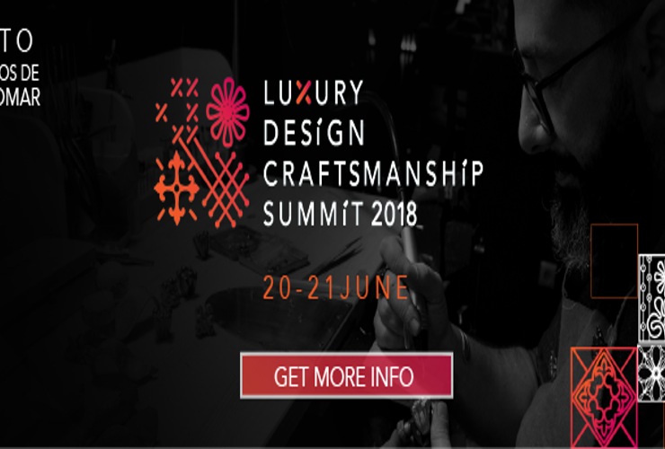 Luxury-Design-and-Craftsmanship-Summit-2018-The-Whos-and-The-Whats-cover Craftsmanship Summit 2018 Luxury Design and Craftsmanship Summit 2018: The Whos and The Whats Luxury Design and Craftsmanship Summit 2018 The Whos and The Whats cover 740x500